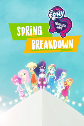 Gdzie obejrzeć film My Little Pony: Equestria Girls – Spring Breakdown online