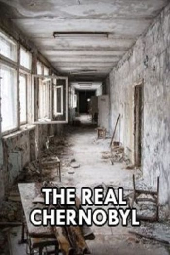 Film The real Chernobyl online