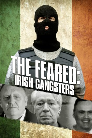 Film The Feared: Irish Gangsters online